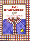 Dad Remembers: Memories for My Child