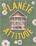 echange, troc Gaëlle Bouttier-Guérive, Thierry Thouvenot - Planète attitude : les gestes écologiques au quotidien