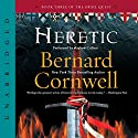 Heretic (       UNABRIDGED) by Bernard Cornwell Narrated by Andrew Cullum
