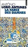La farce des damnés (French Edition) (2020338351) by Antunes, António Lobo
