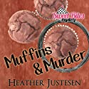 Muffins & Murder: Sweet Bites, Book 3 (       UNABRIDGED) by Heather Justesen Narrated by Pamela Almand