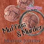 Muffins & Murder: Sweet Bites, Book 3 | Heather Justesen