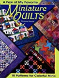 A Few of My Favorite Miniature Quilts (1885588674) by Christiane Meunier
