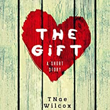 The Gift (       UNABRIDGED) by TNae Wilcox Narrated by Emma Lysy