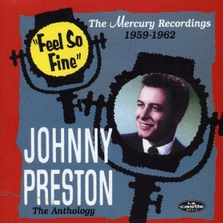 JOHNNY PRESTON - Feel So Fine: The Mercury Recordings 1959-1962 - Zortam Music