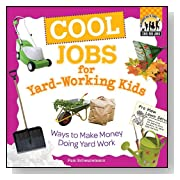 Cool Jobs for Yard-working Kids: Ways to Make Money Doing Yard Work
