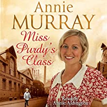 Miss Purdy's Class (       UNABRIDGED) by Annie Murray Narrated by Annie Aldington
