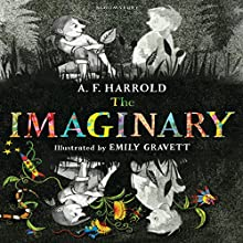 The Imaginary (       UNABRIDGED) by A.F. Harrold Narrated by Nicola Barber