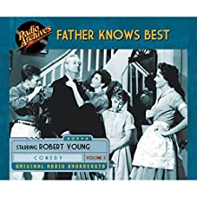 Father Knows Best, Volume 3 Radio/TV Program by  NBC Radio Narrated by  full cast, Robert Young