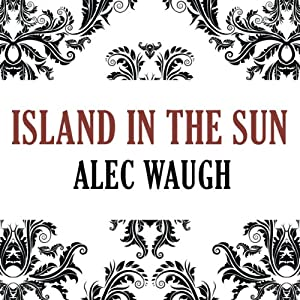 Island in the Sun | [Alec Waugh]