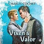 Vixen's Valor: North Pole City Tales, Book 3   Charlie Cochet