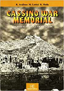 Cassino War Memorial: Le Immagini della Battaglia / The Images of the
