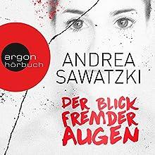 Der Blick fremder Augen (       ungekürzt) von Andrea Sawatzki Gesprochen von: Andrea Sawatzki