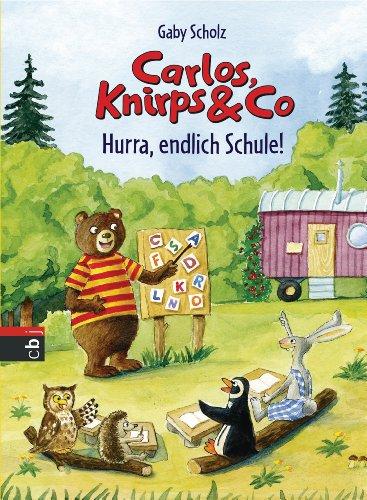 carlos-knirps-co-hurra-endlich-schule-die-carlos-knirps-co-reihe-3-german-edition