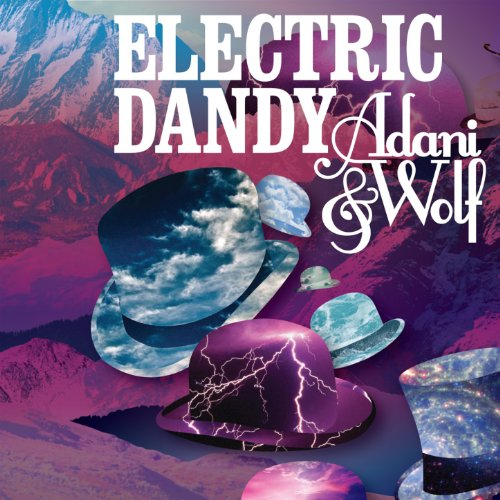 Adani And Wolf-Electric Dandy-(AWRCD003)-CD-2012-BF Download