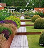 Gartendesigner: Stilvolle Gärten der besten Planer Europas