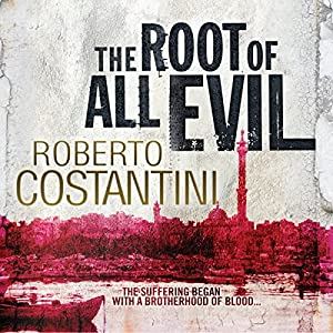 The Root of All Evil | [Roberto Costantini, N. S. Thompson (translator)]
