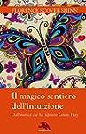Il magico sentiero dell'intuizione: (...