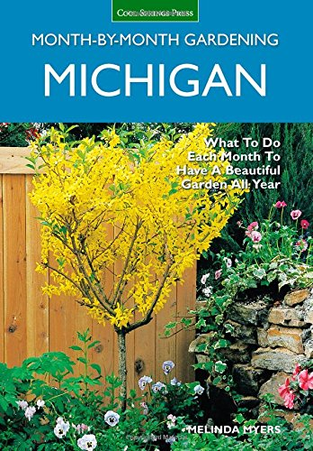 Michigan Month-By-Month Gardening: What To Do Each Month To Have A Beautiful Garden All Year front-567517
