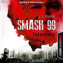Totentanz (Smash99 2) Hörbuch von J. S. Frank Gesprochen von: Reinhard Kuhnert