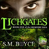 Lichgates: Book One of the Grimoire Saga | [S.M. Boyce]