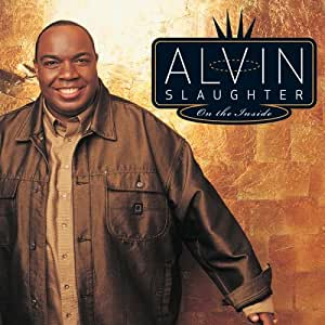 Alvin Slaughter - On the Inside - Amazon.com Music
