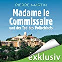 Madame le Commissaire und der Tod des Polizeichefs (Isabelle Bonnet 3) Audiobook by Pierre Martin Narrated by Gabriele Blum