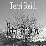 Never Forgotten: A Mary O'Reilly Paranormal Mystery, Book 3 (       UNABRIDGED) by Terri Reid Narrated by Erin Spencer
