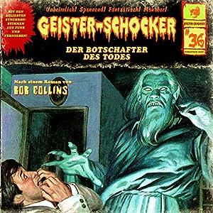 Der Botschafter des Todes (Geister-Schocker 36) Hörspiel