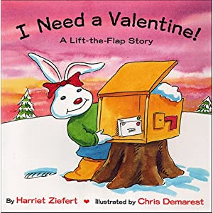 I Need A Valentine (Holiday Lift-The-Flap)