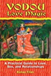 Vodou Love Magic: A Practical Guide t...