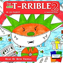 The Mini T-RRIBLE 2: A Christmas Peril, Volume 2 (       UNABRIDGED) by J. N. Paquet Narrated by Beth Thomas
