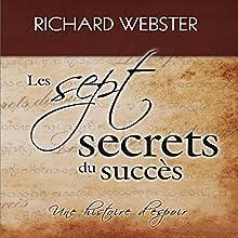Les sept secrets du succès : Une histoire d'espoir   Livre audio Auteur(s) : Richard Webster Narrateur(s) : Tristan Harvey