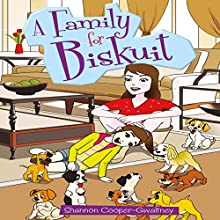 A Family for Biskuit (       UNABRIDGED) by Shannon Cooper-Gwaltney Narrated by Myra Escoro