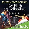 Der Fluch des Volkstribun (SPQR 7) Hörbuch von John Maddox Roberts Gesprochen von: Erich Räuker