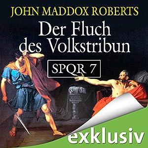 Der Fluch des Volkstribun (SPQR 7) Hörbuch