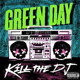 Kill The DJ [Explicit]