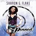 Pinned (       UNABRIDGED) by Sharon Flake Narrated by Bahni Turpin, Dominic Hoffman