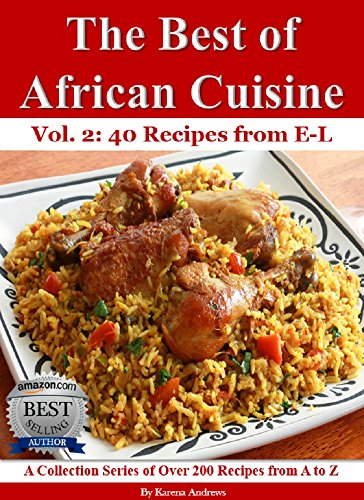 The Best of African Cuisine: A Collection Series of Over 200 Recipes from A to Z (40 Recipes from E-L) image