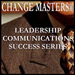 Leader/Manager/Coach | Change Masters Leadership Communications Success Series