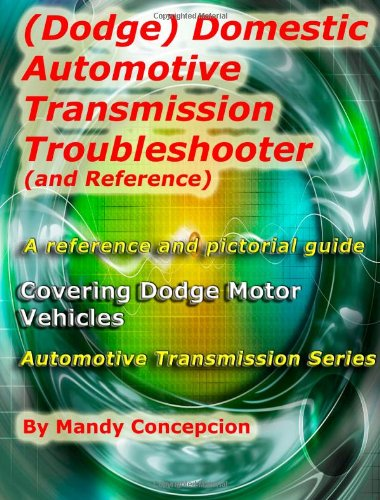 (Dodge) Domestic Automotive Transmission Troubleshooter and Reference: Automotive Transmission Series