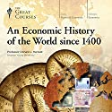 An Economic History of the World since 1400 Lecture by  The Great Courses Narrated by Professor Donald J. Harreld