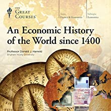 An Economic History of the World since 1400 Lecture Auteur(s) :  The Great Courses Narrateur(s) : Professor Donald J. Harreld
