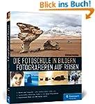 Die Fotoschule in Bildern. Fotografie...