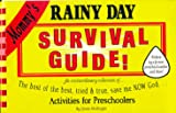 Mommys Rainy Day Survival Guide - The best of the best, tried & true, save me NOW God... Activities for Preschoolers