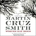 Wolves Eat Dogs: An Arkady Renko Novel Audiobook by Martin Cruz Smith Narrated by Henry Strozier