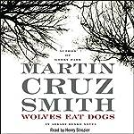 Wolves Eat Dogs: An Arkady Renko Novel | Martin Cruz Smith