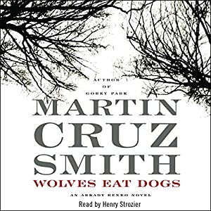 Wolves Eat Dogs: An Arkady Renko Novel | [Martin Cruz Smith]