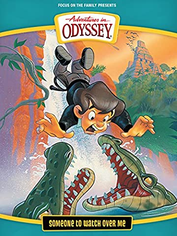Adventures in Odyssey: Someone to Watch Over Me