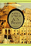 Babel Tower (0679405135) by A. S. Byatt
